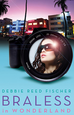 Braless in Wonderland by author Debbie Reed Fischer